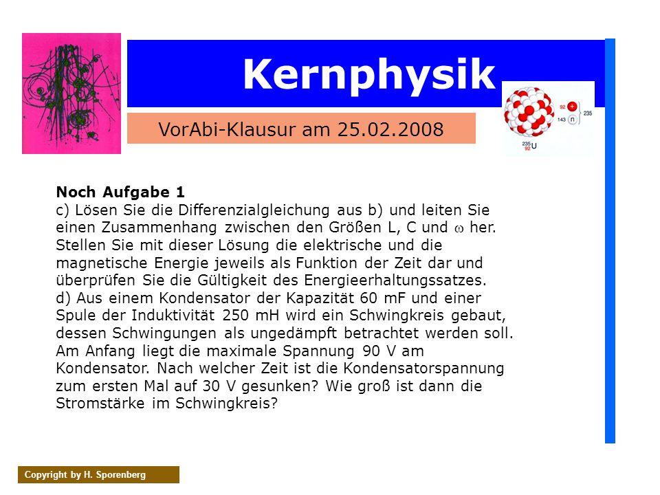 Kernphysik VorAbi-Klausur am 25.02.2008 Noch Aufgabe 1
