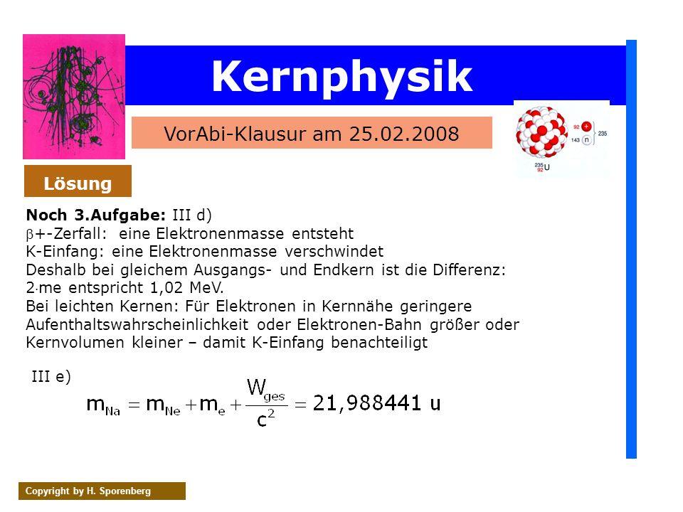Kernphysik VorAbi-Klausur am 25.02.2008 Lösung Noch 3.Aufgabe: III d)