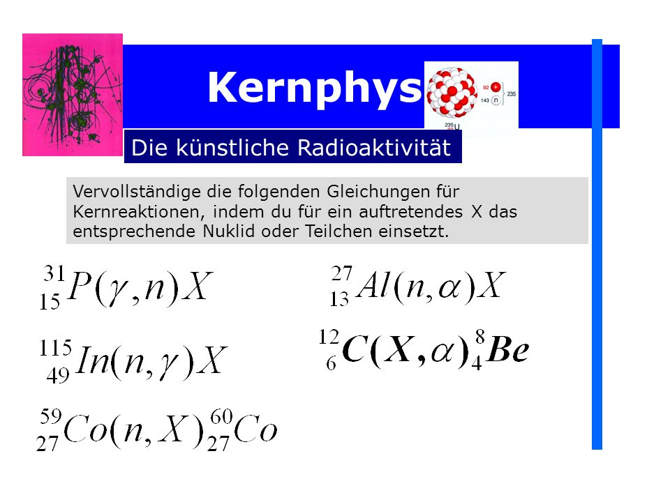 Kernphysik Die künstliche Radioaktivität