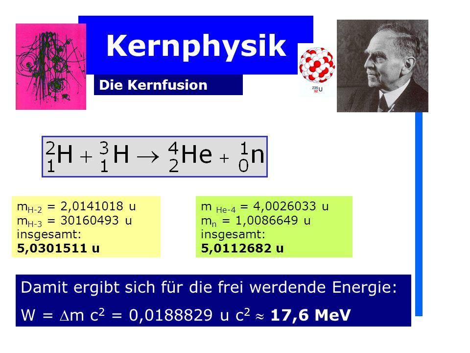 Kernphysik Damit ergibt sich für die frei werdende Energie: