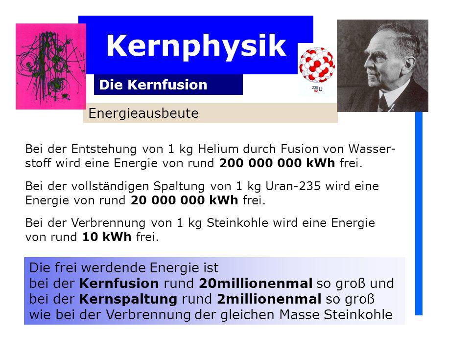Kernphysik Die Kernfusion Energieausbeute