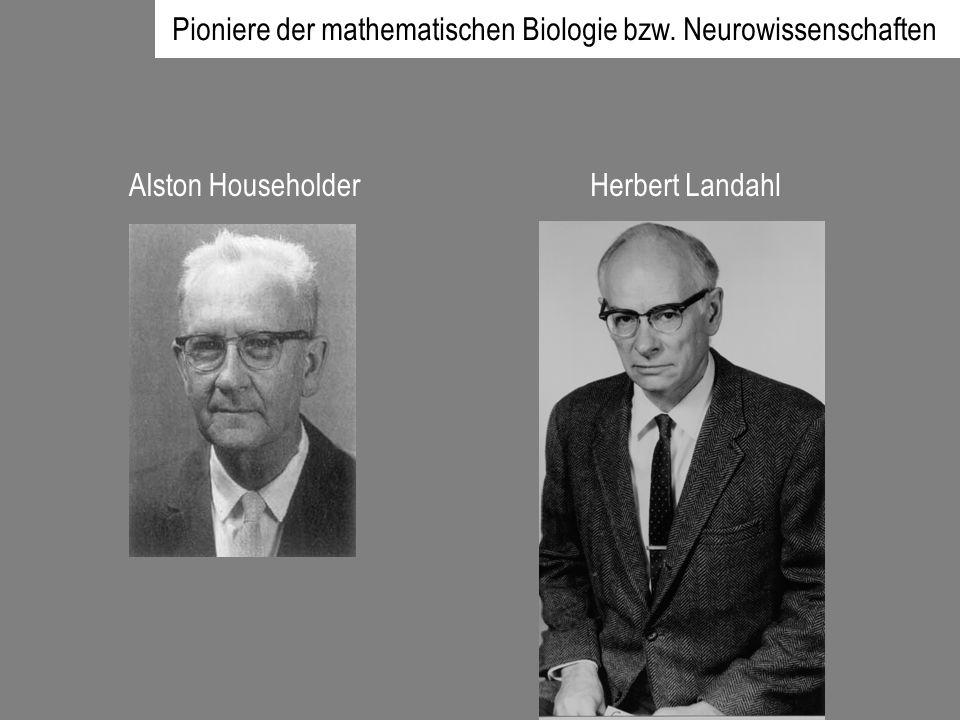 Pioniere der mathematischen Biologie bzw. Neurowissenschaften