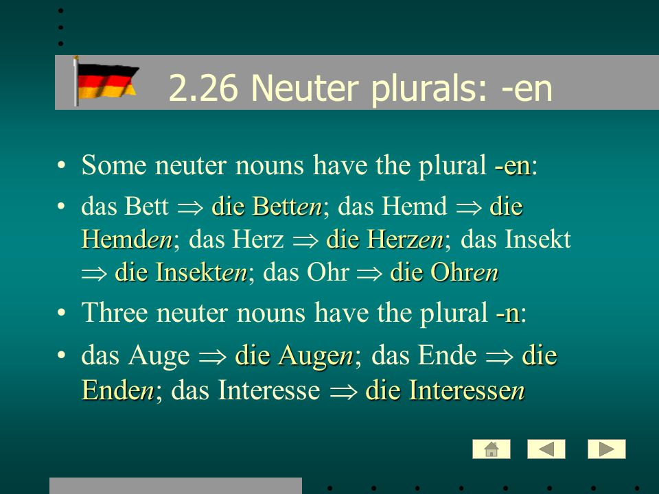 2.26 Neuter plurals: -en Some neuter nouns have the plural -en: