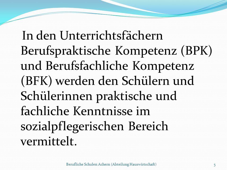 In den Unterrichtsfächern Berufspraktische Kompetenz (BPK) und Berufsfachliche Kompetenz (BFK) werden den Schülern und Schülerinnen praktische und fachliche Kenntnisse im sozialpflegerischen Bereich vermittelt.