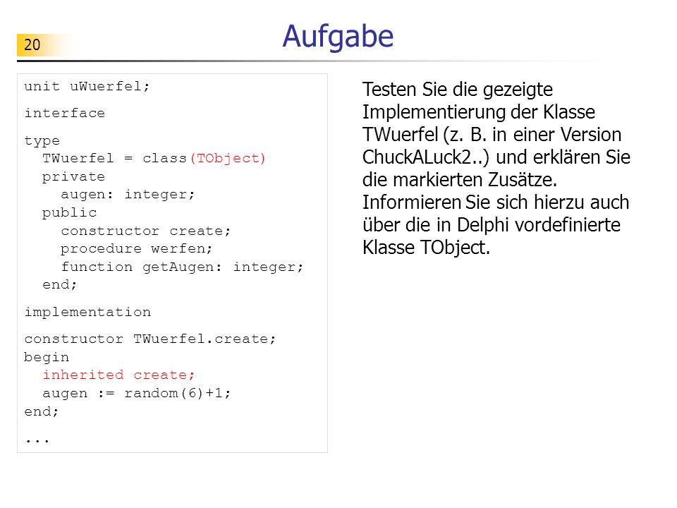 Aufgabe unit uWuerfel; interface.
