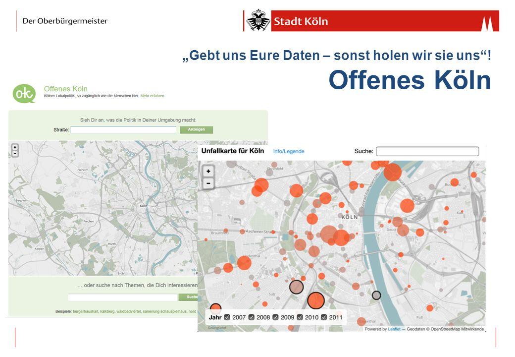 """""""Gebt uns Eure Daten – sonst holen wir sie uns ! Offenes Köln"""