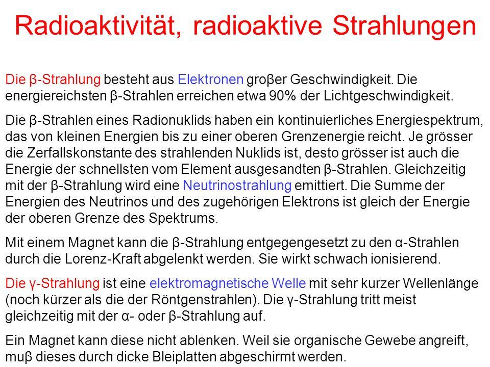 Radioaktivität, radioaktive Strahlungen