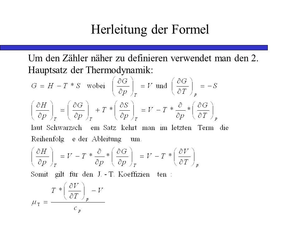 Herleitung der Formel Um den Zähler näher zu definieren verwendet man den 2. Hauptsatz der Thermodynamik: