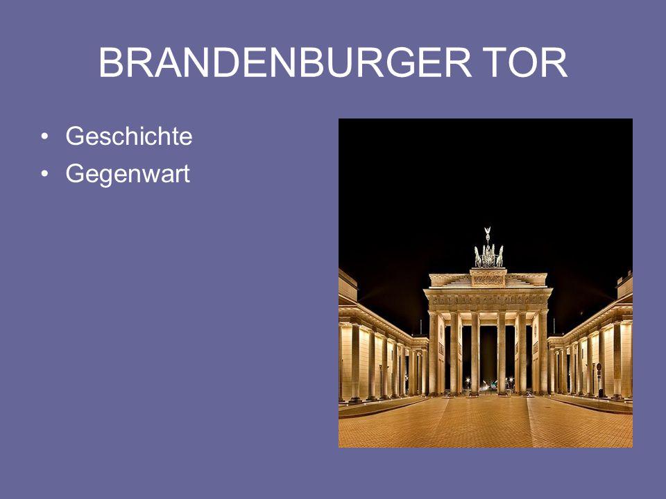 BRANDENBURGER TOR Geschichte Gegenwart
