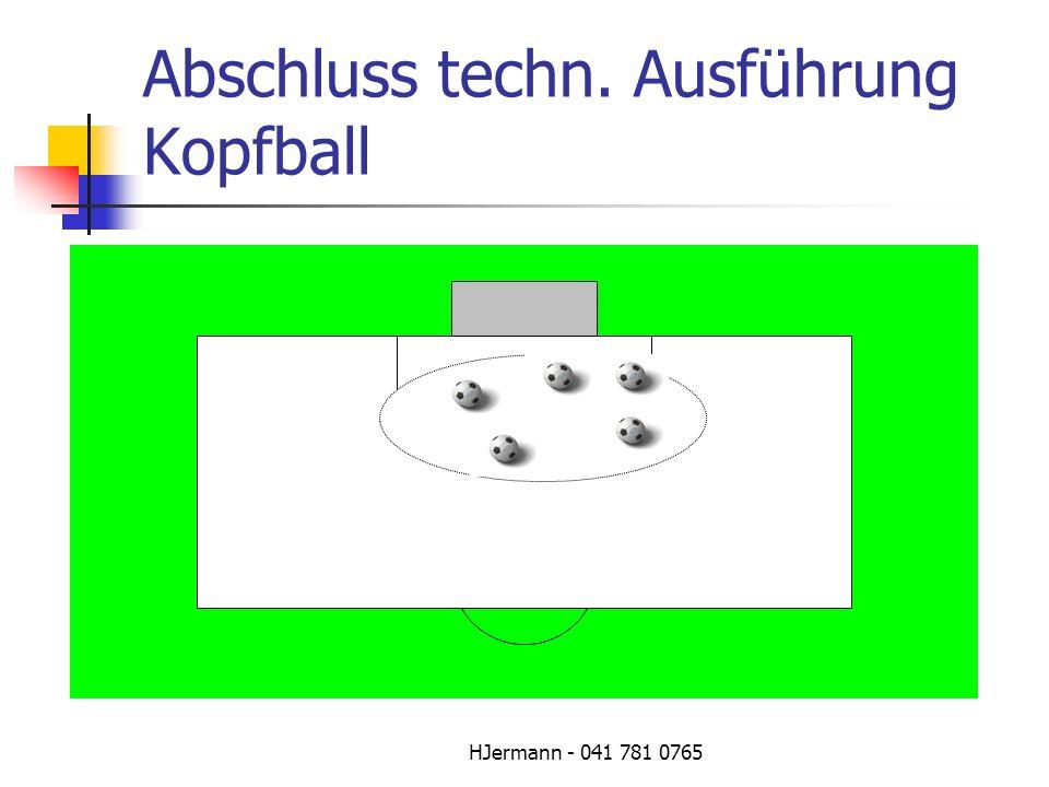 Abschluss techn. Ausführung Kopfball