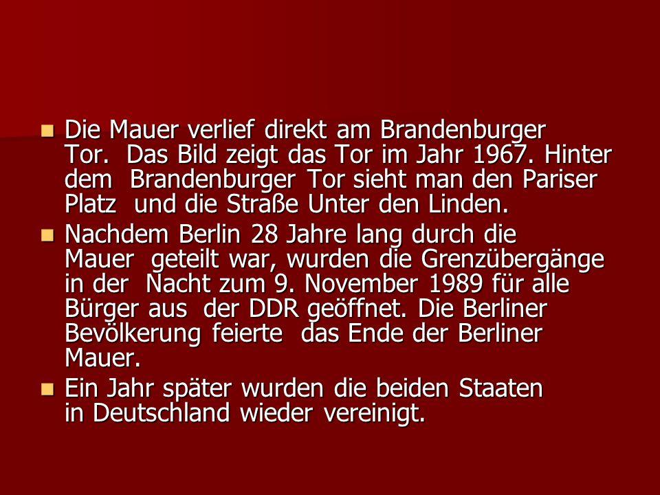 Die Mauer verlief direkt am Brandenburger Tor