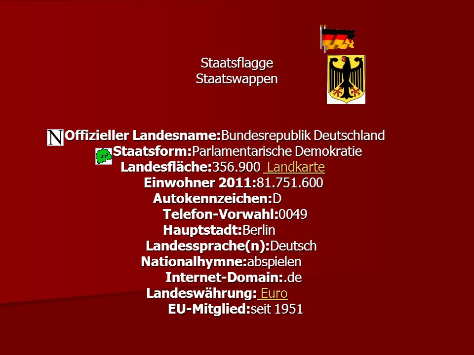 Offizieller Landesname:Bundesrepublik Deutschland