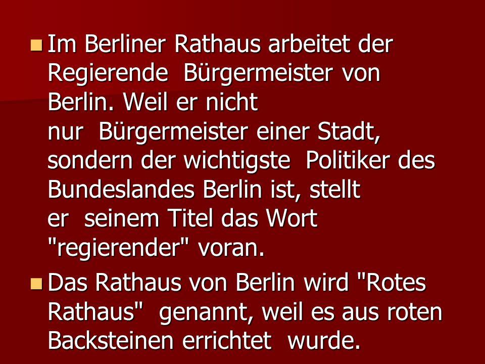 Im Berliner Rathaus arbeitet der Regierende Bürgermeister von Berlin