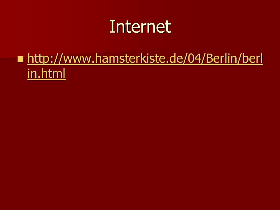 Internet http://www.hamsterkiste.de/04/Berlin/berlin.html