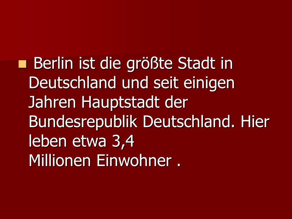 Berlin ist die größte Stadt in Deutschland und seit einigen Jahren Hauptstadt der Bundesrepublik Deutschland.