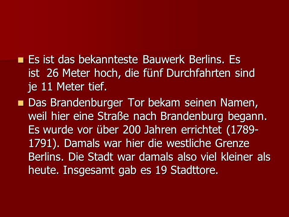 Es ist das bekannteste Bauwerk Berlins