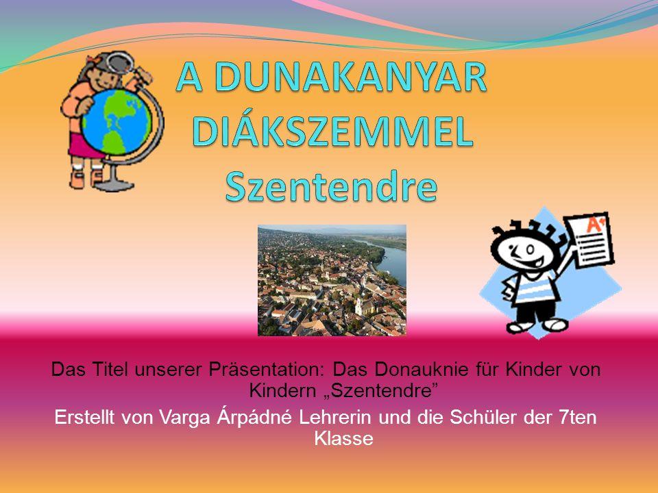 A DUNAKANYAR DIÁKSZEMMEL Szentendre