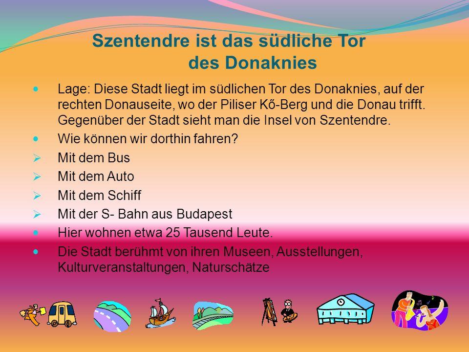 Szentendre ist das südliche Tor des Donaknies