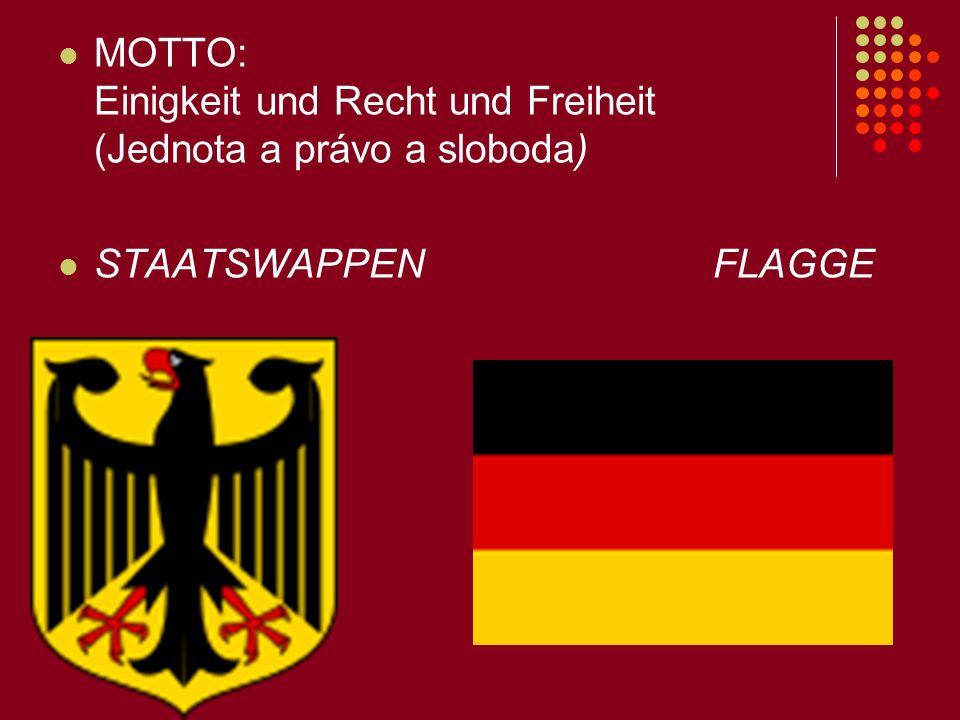 MOTTO: Einigkeit und Recht und Freiheit (Jednota a právo a sloboda)