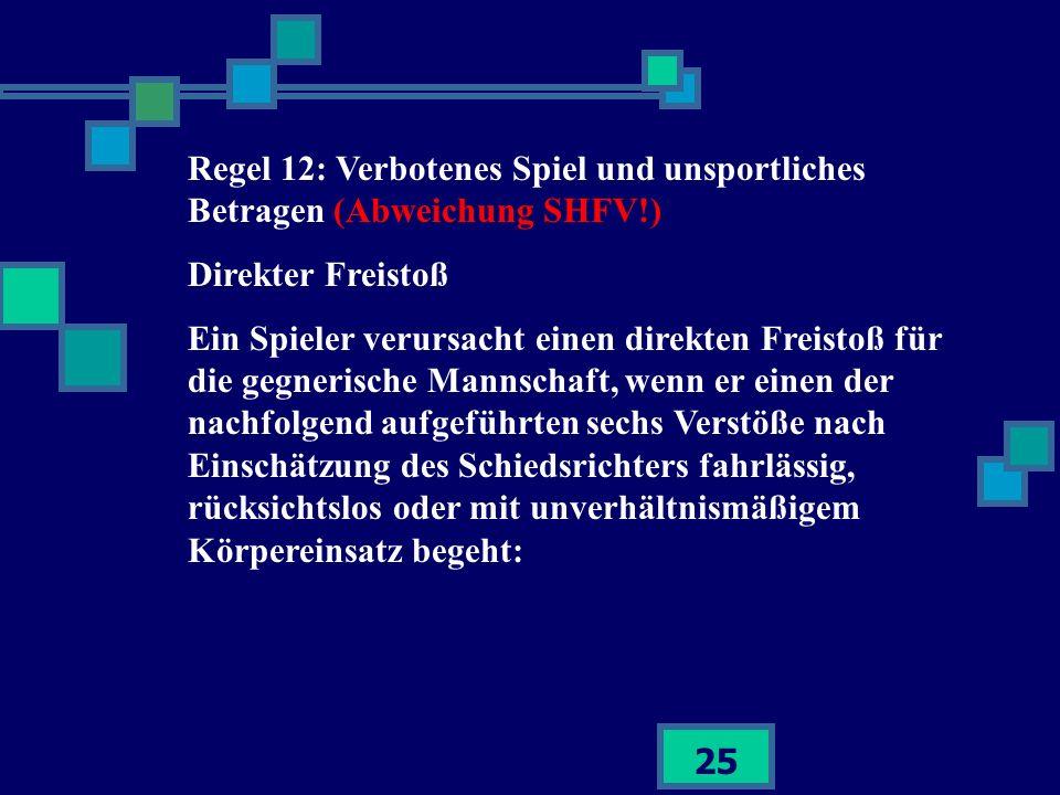 Regel 12: Verbotenes Spiel und unsportliches Betragen (Abweichung SHFV