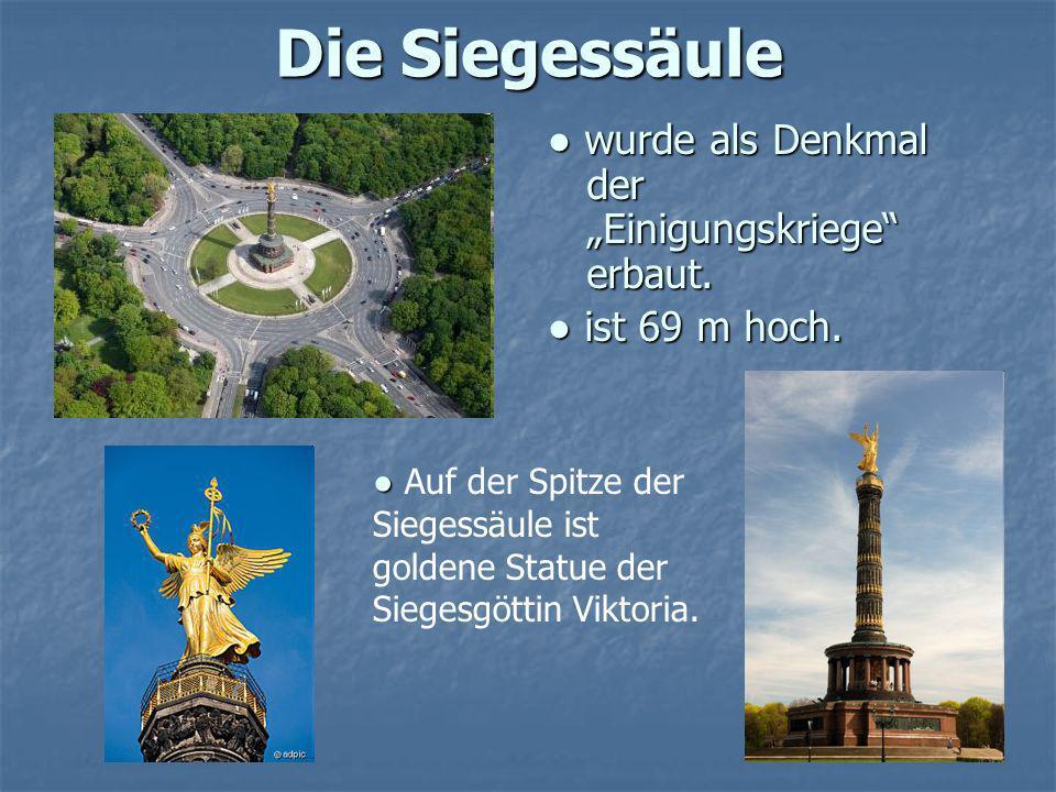 """Die Siegessäule ● wurde als Denkmal der """"Einigungskriege erbaut."""
