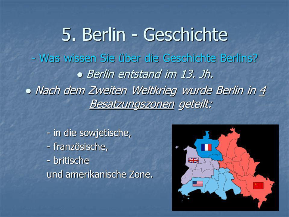 - Was wissen Sie über die Geschichte Berlins