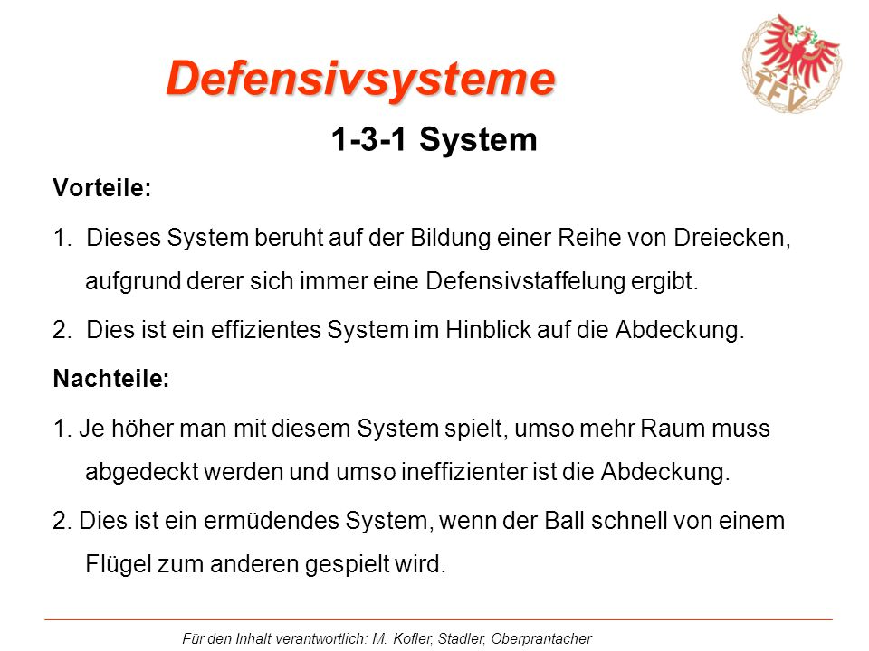 Defensivsysteme 1-3-1 System Vorteile: