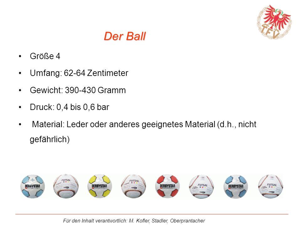 Der Ball Größe 4 Umfang: 62-64 Zentimeter Gewicht: 390-430 Gramm