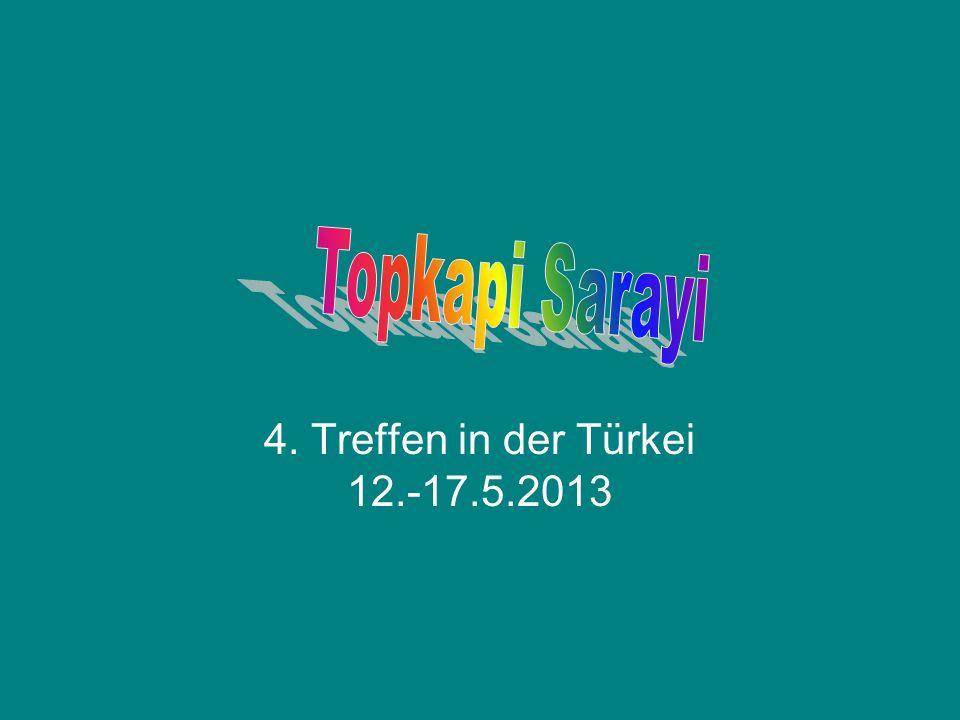 Topkapi Sarayi 4. Treffen in der Türkei 12.-17.5.2013