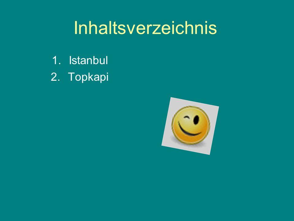 Inhaltsverzeichnis Istanbul Topkapi