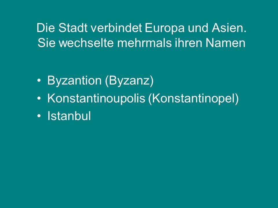 Die Stadt verbindet Europa und Asien