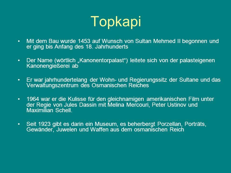 Topkapi Mit dem Bau wurde 1453 auf Wunsch von Sultan Mehmed II begonnen und er ging bis Anfang des 18. Jahrhunderts.