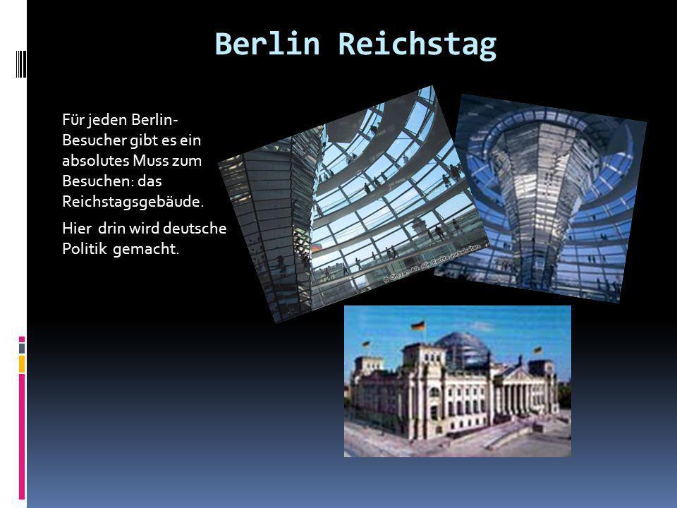 Berlin ReichstagFür jeden Berlin- Besucher gibt es ein absolutes Muss zum Besuchen: das Reichstagsgebäude.