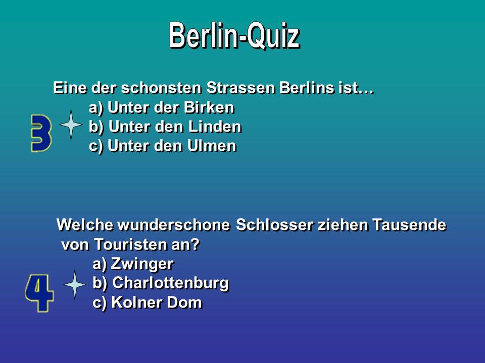 Berlin-Quiz Eine der schonsten Strassen Berlins ist…