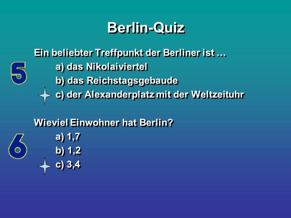 Berlin-Quiz Ein beliebter Treffpunkt der Berliner ist …