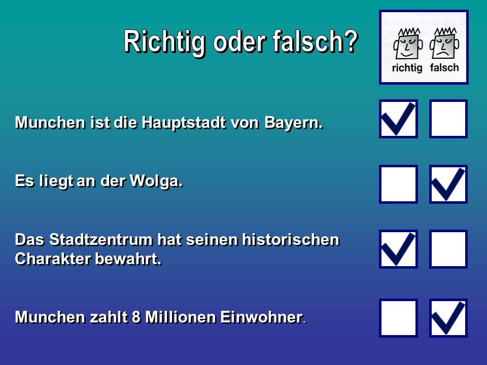 Richtig oder falsch Munchen ist die Hauptstadt von Bayern.