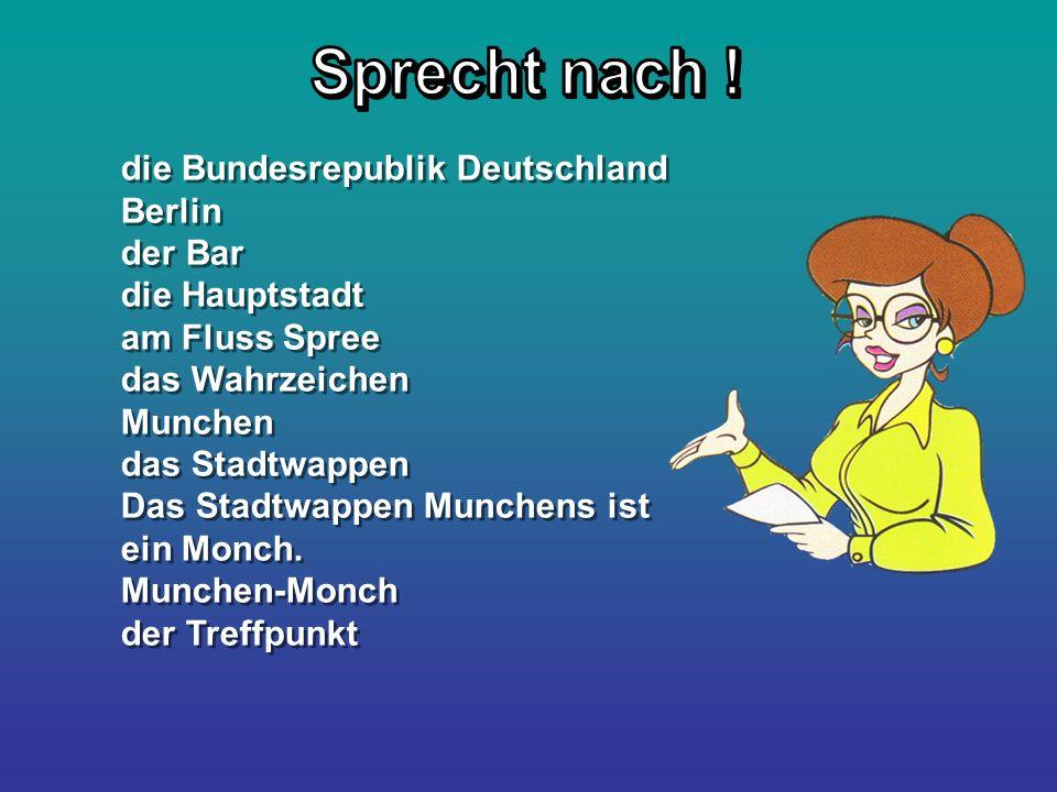 Sprecht nach ! die Bundesrepublik Deutschland Berlin der Bar