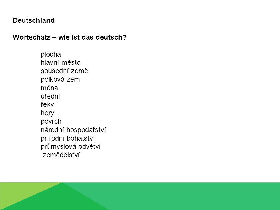 Wortschatz – wie ist das deutsch plocha hlavní město sousední země