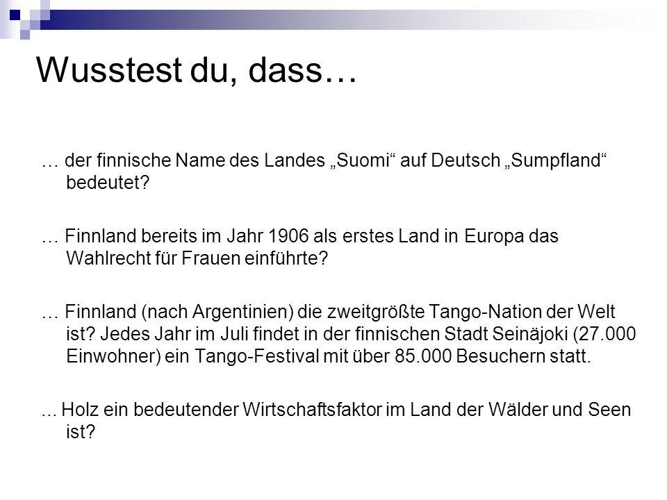 """Wusstest du, dass… … der finnische Name des Landes """"Suomi auf Deutsch """"Sumpfland bedeutet"""