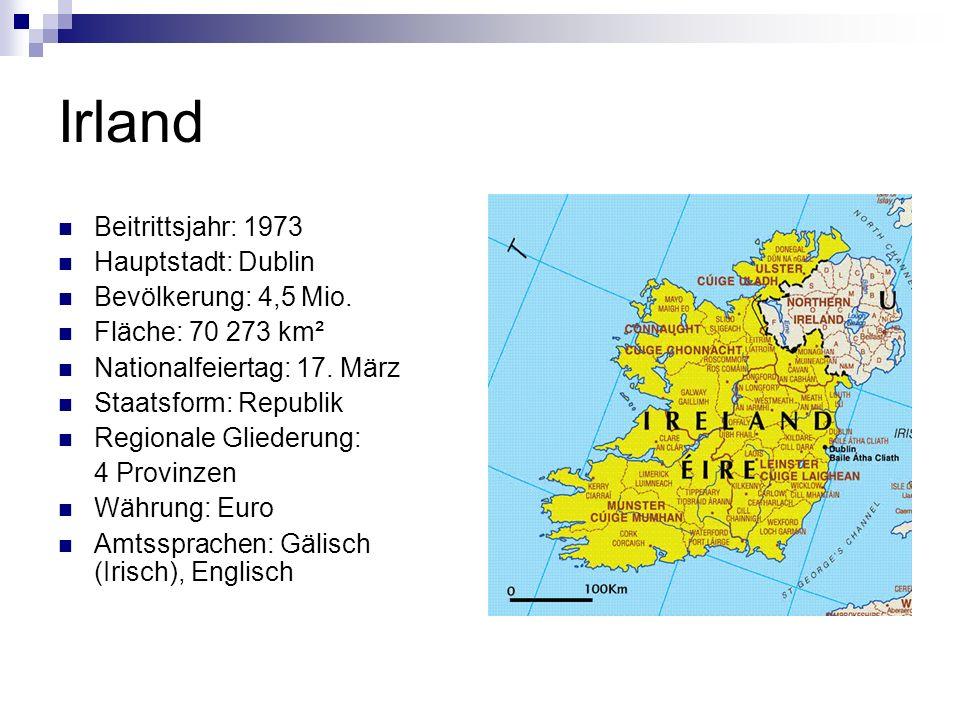 Irland Beitrittsjahr: 1973 Hauptstadt: Dublin Bevölkerung: 4,5 Mio.