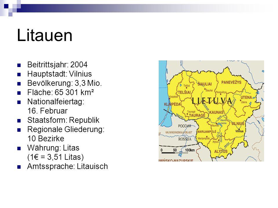 Litauen Beitrittsjahr: 2004 Hauptstadt: Vilnius Bevölkerung: 3,3 Mio.