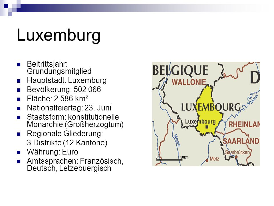 Luxemburg Beitrittsjahr: Gründungsmitglied Hauptstadt: Luxemburg