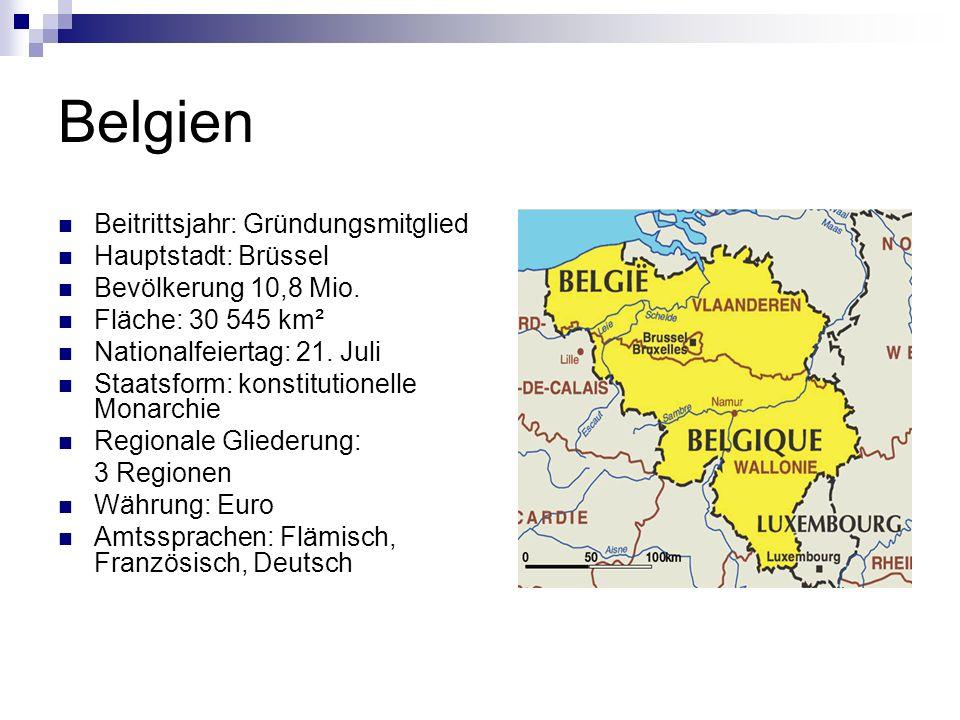 Belgien Beitrittsjahr: Gründungsmitglied Hauptstadt: Brüssel
