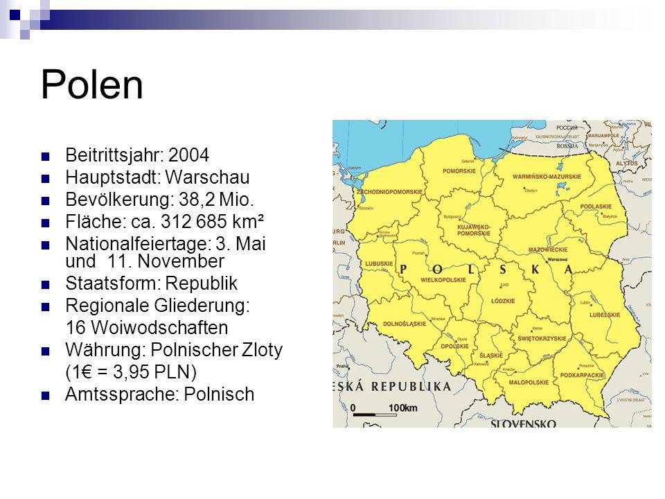 Polen Beitrittsjahr: 2004 Hauptstadt: Warschau Bevölkerung: 38,2 Mio.