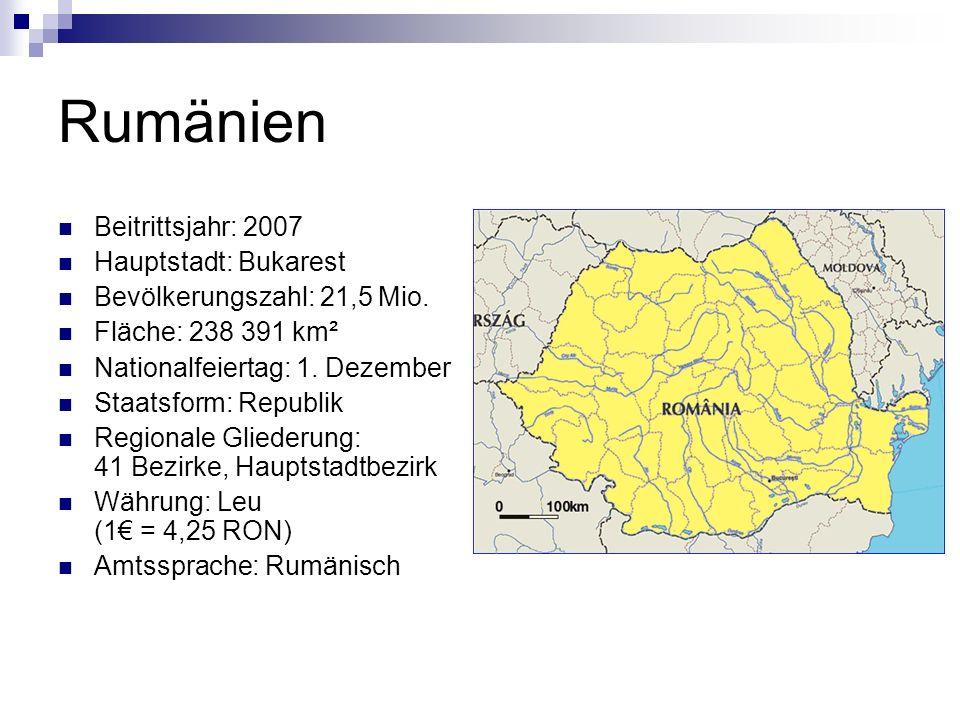 Rumänien Beitrittsjahr: 2007 Hauptstadt: Bukarest