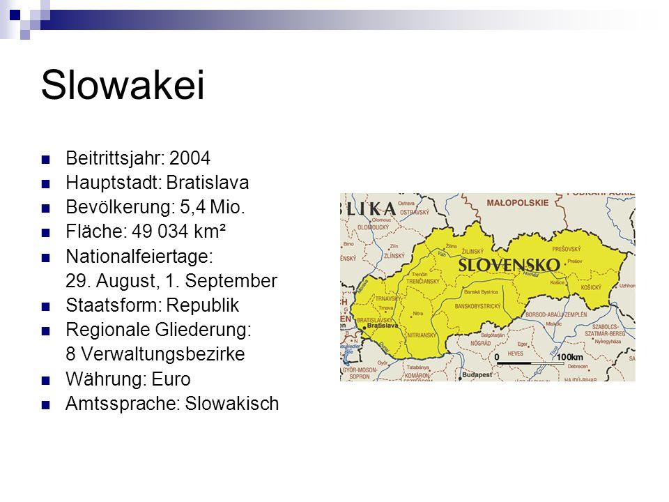 Slowakei Beitrittsjahr: 2004 Hauptstadt: Bratislava