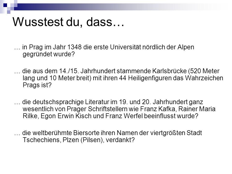 Wusstest du, dass… … in Prag im Jahr 1348 die erste Universität nördlich der Alpen gegründet wurde