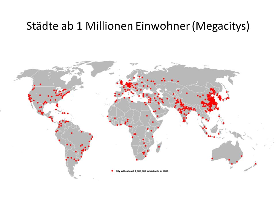 Städte ab 1 Millionen Einwohner (Megacitys)