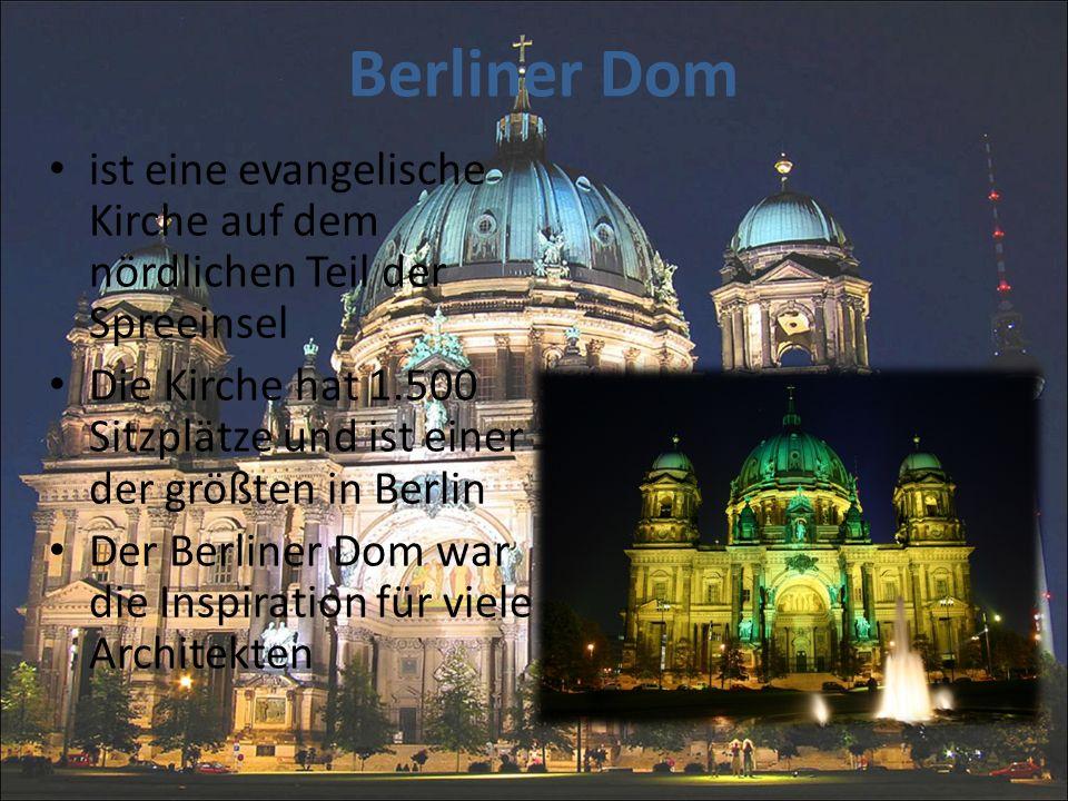 Berliner Dom ist eine evangelische Kirche auf dem nördlichen Teil der Spreeinsel.