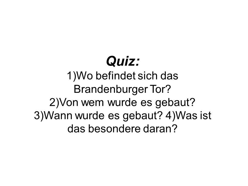 1)Wo befindet sich das Brandenburger Tor
